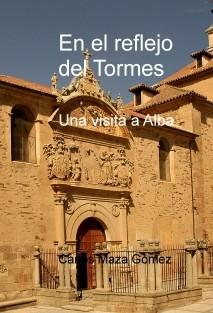 En el reflejo del Tormes. Una visita a Alba