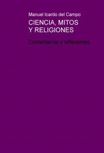 CIENCIA, MITOS Y RELIGIONES. Comentarios y reflexiones de Manuel Icardo