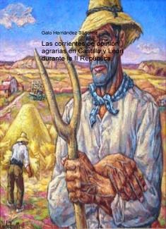 Las corrientes agrarias en Castilla y León durante la II República.