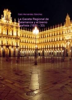 La Gaceta Regional de Salamanca y el bienio azañista (1931 - 33)