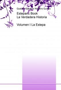 Esteparic Book-La Verdadera Historia-Volumen I La Estepa