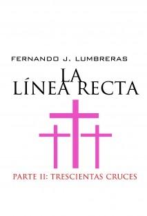 LA LÍNEA RECTA II: 300 CRUCES