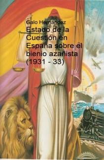 Estado de la Cuestión en España sobre el bienio azañista (1931 - 33)
