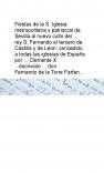 Fiestas de la S. Iglesia metropolitana y patriarcal de Sevilla al nuevo culto del ... rey S. Fernando el tercero de Castilla y de Leon: concedido a todas las iglesias de España por ... Clemente X ...escriviolo ... don Fernando de la Torre Farfan ...