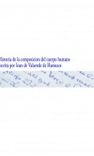 Historia de la composicion del cuerpo humano escrita por Ioan de Valuerde de Hamusco