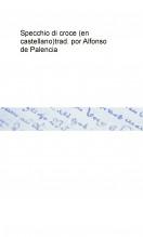 Libro Specchio di croce (en castellano) trad. por Alfonso de Palencia, autor Biblioteca Nacional de España BNE