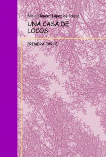 UNA CASA DE LOCOS I