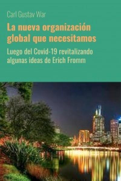 Compralo!  https://www.bubok.es/libros/267423/La-nueva-organizacion-global-que-necesitamos