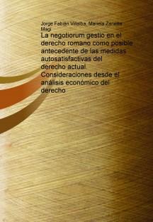 La negotiorum gestio en el derecho romano como posible antecedente de las medidas autosatisfactivas