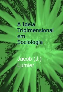 A Ideia Tridimensional em Sociologia