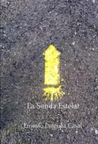 La senda estelar | Ernesto Diéguez Casal - Bubok