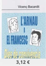 L'Arnau i el Francesc. Dies de convivència