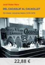 Del Cacaolat al Cacaollet. Els Viader, industrials lleters (1879-1979)