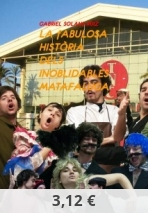 LA fABULOSA HISTÒRIA DELS INOBLIDABLES MATAFALUGA