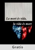 La mort és vida, la vida és mort