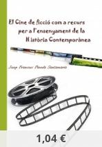 El cine de ficció com a recurs per a l'ensenyament de la Història Contemporànea