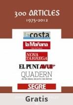 300 ARTICLES (Políticament correcte quasi tots) 1975-2012