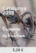 Catalunya 2030, Espanya no t'estima