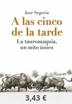 A las cinco de la tarde: La tauromaquia, un mito único