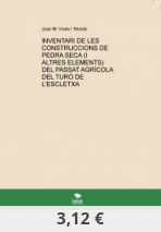 INVENTARI DE LES CONSTRUCCIONS DE PEDRA SECA (I ALTRES ELEMENTS) DEL PASSAT AGRÍCOLA DEL TURÓ DE L'ESCLETXA
