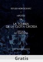 Estudi Hidrogràfic i hipòtesi  TOMBA DE LA CLOTA GROSSA  L'escala  Alt Empordà