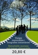Viatges memorables i fotografies instantànies / Remarkable journeys and instant photographs