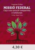MISSIÓ FEDERAL. Cap a una solució compartida a Catalunya