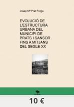 EVOLUCIÓ DE L'ESTRUCTURA URBANA DEL MUNICIPI DE PRATS I SANSOR FINS A MITJANS DEL SEGLE XX