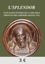 L'Splendor. Evocacions íntimes de la vida dels cristians dels primers segles (I-IV) des del cor de la catedral de Barcelona