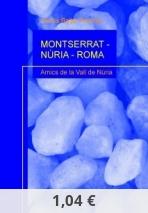 MONTSERRAT - NÚRIA - ROMA