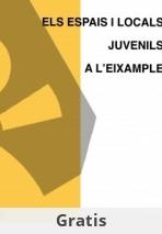 ELS ESPAIS I LOCALS JUVENILS A L'EIXAMPLE